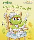 Growing up Grouchy: The Story of Oscar the Grouch - Michaela Muntean - Hardcover - 1 RANDOM