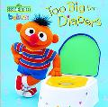 Too Big for Diapers Featuring Jim Henson's Sesame Street Muppets