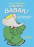 Bonjour, Babar! The 6 Unabridged Classics by the Creator of Babar