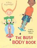 Busy Body Book A Kid's Guide to Fitness