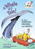 Whale of a Tale! All About Porpoises, Dolphins, And Whales