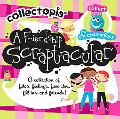 Collectopia A Friendship Scraptacular