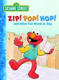 Zip! Pop! Hop! and Other Fun Words to Say
