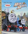 Hero of the Rails (Little Golden Book)