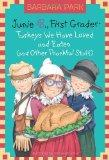 Junie B., First Grader: Turkeys We Have Loved and Eaten (and Other Thankful Stuff) (Junie B....