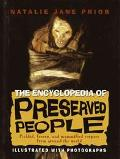 Encyclopedia of Preserved People Pickled, Frozed, and Mummified Corpses from Around the World