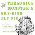 Thelonius Monster's Sky-High Fly-Pie
