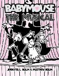 The Musical (Babymouse Series #10) (LIBRARY EDITION)