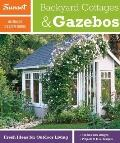 Sunset Outdoor Design Guide : Backyard Cottages and Gazebos - Fresh Ideas for Outdoor Living