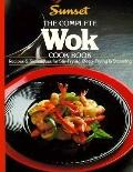 The Complete Wok Cook Book: Recipes & Techniques for Stir-Frying, Deep-Frying & Steaming - S...