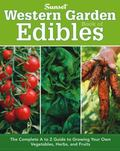 Western Garden Book of Edibles: The Complete A-Z Guide to Growing Your Own Vegetables, Herbs...