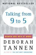 Talking from 9 to 5 Women and Men in the Workplace  Language, Sex, and Power