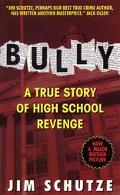 Bully A True Story of High School Revenge