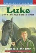 Luke: 1849--on the Golden Trail