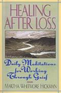 Healing After Loss Daily Meditations for Working Through Grief