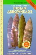 Overstreet Indian Arrowheads Identification and Price Guide