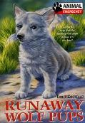 Animal Emergency: Runaway Wolf Pups, Vol. 4 - Emily Costello - Mass Market Paperback