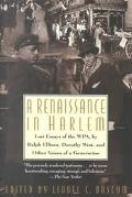 Renaissance in Harlem: Lost Essays of the WPA, by Ralph Ellison, Dorothy West, and Other Voi...