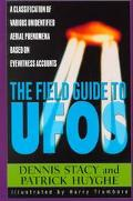 Field Guide to Ufos A Classification of Various Unidentified Aerial Phenomenon