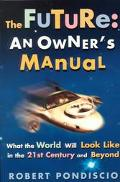 Future: An Owner's Manual: What the World Will Look like in the 21st Century and Beyond - Ro...
