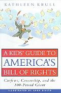 Kid's Guide to America's Bill of Rights Curfews, Censorship, and the 100-Pound Giant