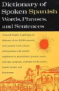 Dictionary of Spoken Spanish Words, Phrases, Sentences