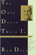 Only Dance There Is Talks Given at the Menninger Foundation, Topeka, Kansas, 1970, and at Sp...