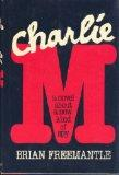 Charlie M: A Novel about a New Kind of Spy
