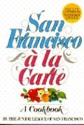 San Francisco A La Carte: A Cookbook - Junior League Of San Francisco - Hardcover - 1st ed