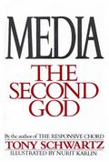 Media: The Second God - Tony Schwartz - Paperback