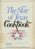 Star of Texas Cookbook - League Of Houston Junior