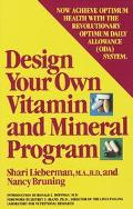 Design Your Own Vitamin and Mineral Program - Shari Lieberman - Paperback - 1st ed