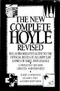 New Complete Hoyle Revised The Authoritative Guide to the Official Rules of All Popular Game...