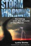 Storm Warning Gambling With the Climate of Our Planet