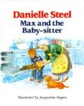 Max and the Baby-sitter - Danielle Steel - Hardcover