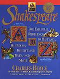 Shakespeare A to Z The Essential Reference to His Plays, His Poems, His Life and Times, and ...