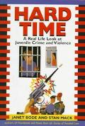 Hard Time: A Real Life Look at Juvenile Crime and Violence - Janet Bode - Hardcover