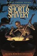 A Terrifying Taste Of Short & Shivery: Thirty Creepy Tales