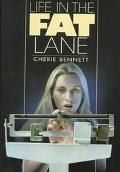 Life in the Fat Lane - Cherie Bennett - Hardcover
