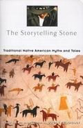 Storytelling Stone Traditional Native American Myths and Tales