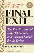 Final Exit The Practicalities of Self-Deliverance and Assisted Suicide for the Dying