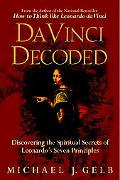Da Vinci Decoded Discovering The Spiritual Secrets Of Leonardo's Seven Principles