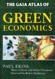 GAIA Atlas of Green Economics - Paul Ekins - Paperback - 1st Anchor Books ed