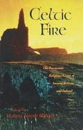 Celtic Fire The Passionate Religious Vision of Ancient Britain and Ireland