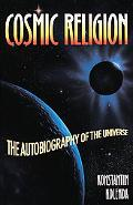 Cosmic Religion An Autobiography of the Universe