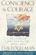Conscience & Courage Rescuers of Jews During the Holocaust