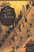 Life After Death A History of the Afterlife in the Religions of the West
