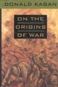 On the Origins of War+preserv.of Peace