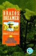 Brazos Dreamer: The Story of Major Robert S. Neighbors - Gene Shelton - Hardcover - 1st ed