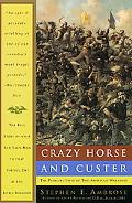 Crazy Horse and Custer The Parallel Lives of Two American Warriors